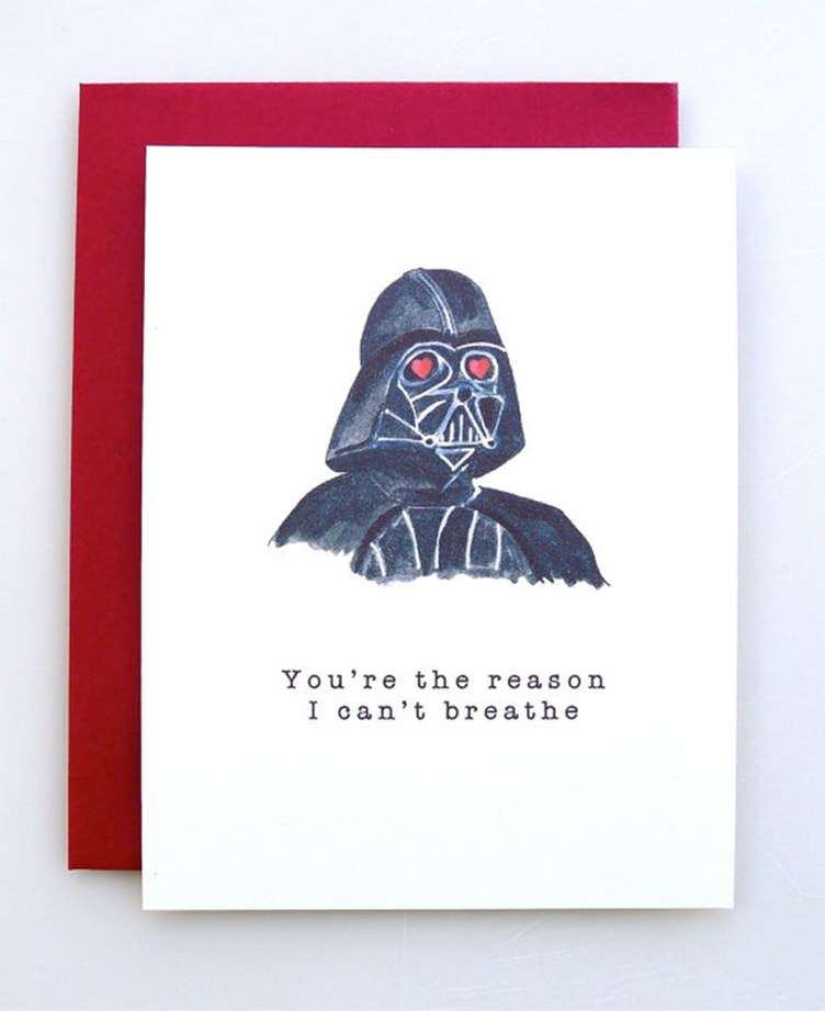 darth vadar valentines day card - you're the reason I can't breathe.